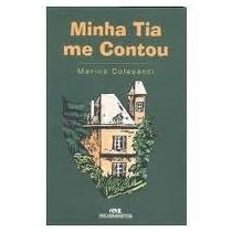 Livro Minha Tia Me Contou Marina Colasanti Editora Melhorame