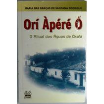 Umbanda Ebos Livro Orí Àpéré Ó Ritual Das Águas De Oxalá