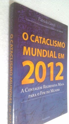 Livro O Cataclismo Mundial Em 2012 Contagem Regressiva Maia