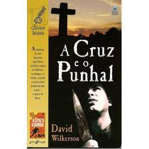 Livro Entre A Cruz E O Punhal (david Wilkerson )