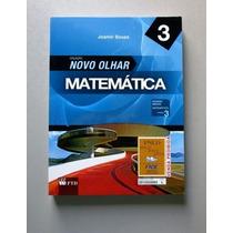 Matemática - Novo Olhar - 3 - Joamir Souza