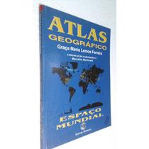 Atlas Geografico - Espaco Mundial - Graca Maria L Ferreira