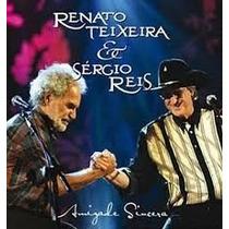 Cd Renato Teixeira & Sérgio Reis Amizade Sincera (2010) Novo