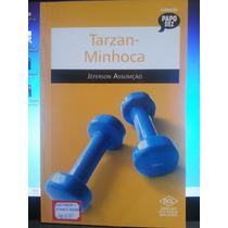 Livro: Assumção, Jéferson - Tarzan-minhoca - Frete Grátis