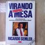Livro Virando A Propria Mesa - Ricardo Ssemler