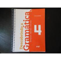 Descobrindo A Gramática 4 Gilio Giacomozzi (para Professor)