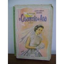 Livro O Casamento De Ana - Concordia Merrel