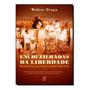 Encruzilhadas Da Liberdade: Histórias De Escravos E Liberto Original