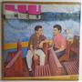 Liu E Léu 1969 Perto Do Coração Lp No Banquinho / Pétalas De Original