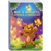 Livro Infantil Aprendendo Sobre: Milo Aprende A Obedecer