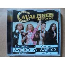 Cavaleiros Do Forró- Cd Meio A Meio- 2005- Original- Lacrado