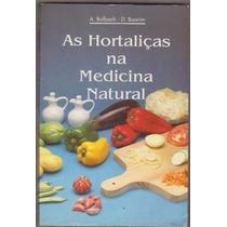 As Hortaliças Na Medicina Natural A. Balbach - Frete Gratis