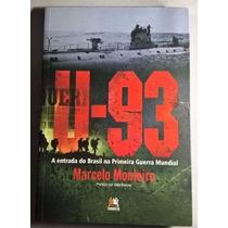 Livro U-93 - A Entrada Do Brasil Na Primeira Guerra Novo!!!