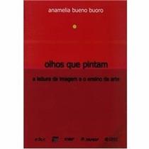 Livro Anamelia Bueno Buoro Olhos Que Pintam Leitura Da Arte