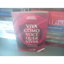 Livro - Viva Como Você Quer Viver Eduardo Shinyashiki