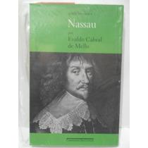 Perfis Brasileiros Nassau - Evaldo Cabral De Mello