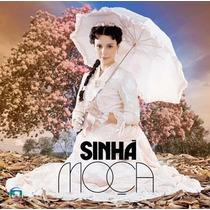Cd Sinhá Moça - Original E Lacrado - Som Livre