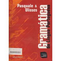 Gramática Língua Portuguesa, Pasquale E Ulisses Livro Físico