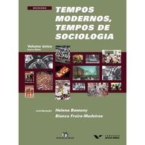 Livro Tempos Modernos, Tempos De Sociologia - 1ª Ed