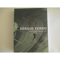 Sergio Ferro -arquitetura E Trabalho Livre Cosac Naify(novo)