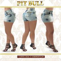 Shorts - Saia Pit Bull Jeans Levanta Bumbum !! Nova Coleção