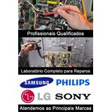 Assistencia Tecnica Tv Lg Samsung - Especializada Lcd Led