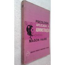 Livro Psicologia Aplicada À Administração - Mason Haire