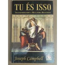 Livro Tu És Isso Transformando A Metáfora Religiosa !!!