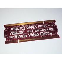 Asus Seletor Sli Single Ou Dual Video Card