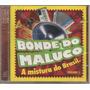 Cd Bonde Do Maluco - Vol.1 - A Mistura Do Brasil - Lacrado