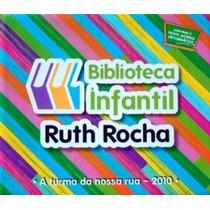 Livro - Biblioteca Infantil Ruth Rocha A Turma Da Nossa Rua