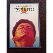 Livro - O Testemunho Do Espírito - Horatio W. Dresser