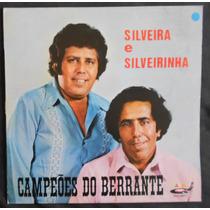 Silveira E Silveirinha - Campeões Do Berrante - Lp Vinil