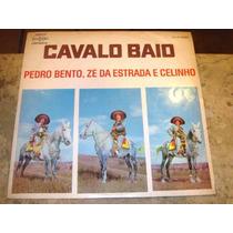 Lp Pedro Bento Zé Da Estrada Celinho - Cavalo Baio (1970)