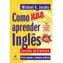 Como Nao Aprender Ingles - Erros Comuns E Solucoes Pratica