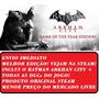 Batman Arkham City Original Steam Goty Edition Envio Já!