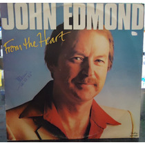 Lp: Edmond - John - From The Hrart