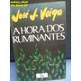 Livro A Hora Dos Ruminantes José J. Veiga %