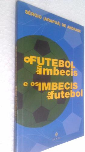 Livro O Futebol Dos Imbecis E Os Imbecis Do Futebol Disc
