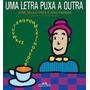 Livro Uma Letra Puxa A Outra José Paulo Paes E Kiko Farkas