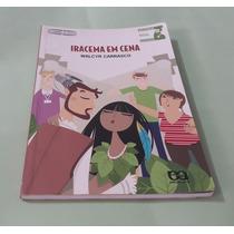 Iracema Em Cena - Walcyr Carrasco - Àtica