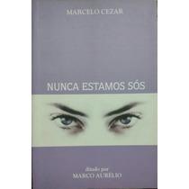 Nunca Estamos Sós / Marcelo Cezar