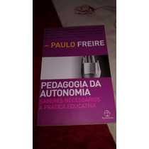 Livro Pedagogia Da Autonomia - Paulo Freire