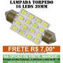 Lampada Torpedo 16 Leds Luz Teto Placa Smd Super Branca 39mm