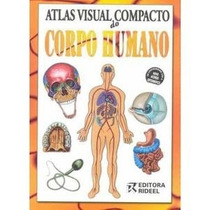 Livro: Atlas Visual Compacto Do Corpo Humano