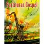 1000 Partituras Sax Gospel , Soprano, Alto E Tenor!