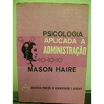 Livro Psicologia Aplicada À Administração Mason Haire