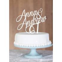 Topo De Bolo Acrílico - Casamento - Aniversário - 15 Anos