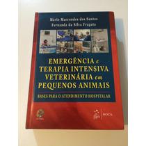Emergências E Terapia Intensiva Em Pequenos Animais
