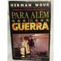 Antigo Livro Para Além Da Guerra Volume 1- H. Wouk - Nº4040g Original